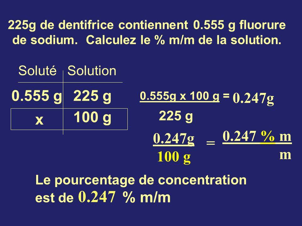 225g de dentifrice contiennent 0. 555 g fluorure de sodium
