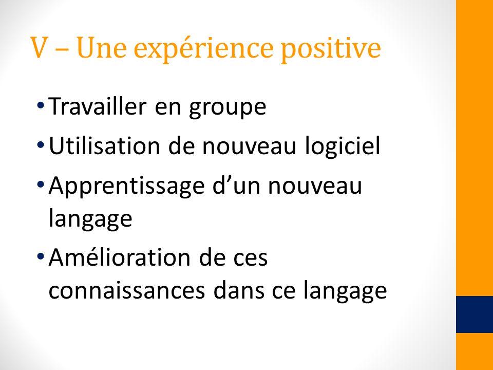 V – Une expérience positive