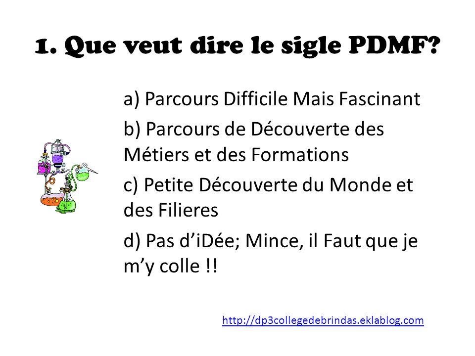1. Que veut dire le sigle PDMF