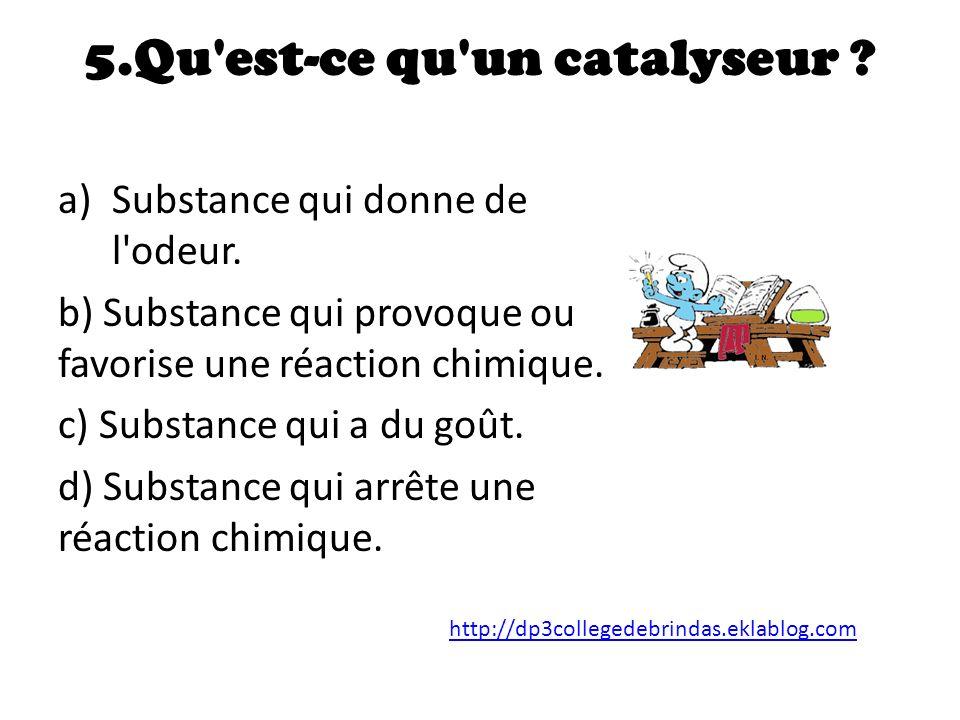 5.Qu est-ce qu un catalyseur