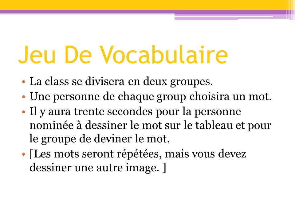 Jeu De Vocabulaire La class se divisera en deux groupes.