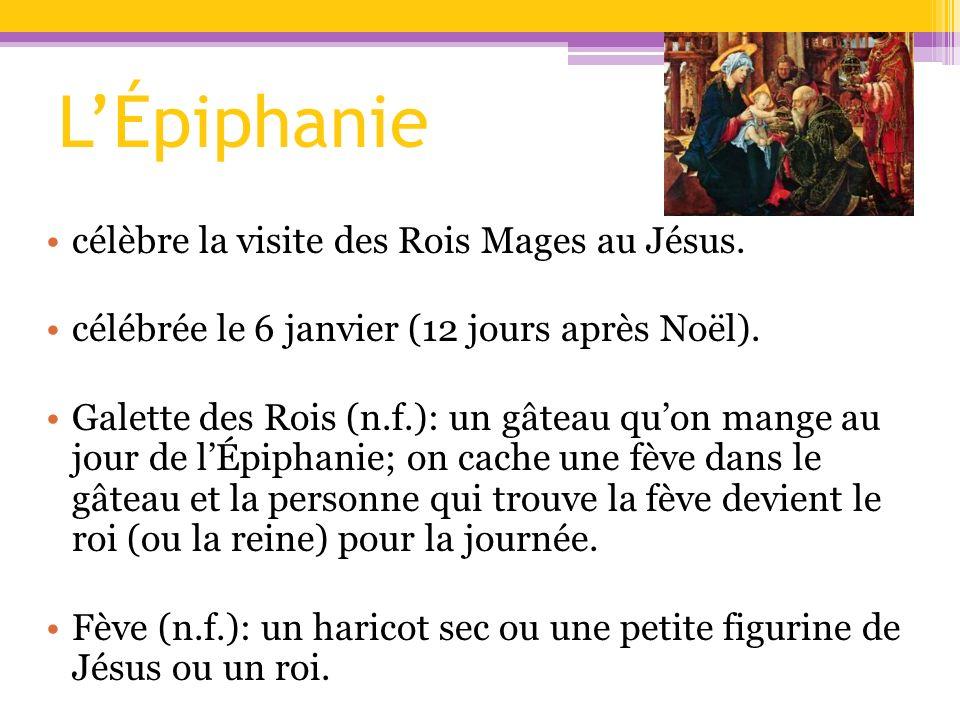 L'Épiphanie célèbre la visite des Rois Mages au Jésus.