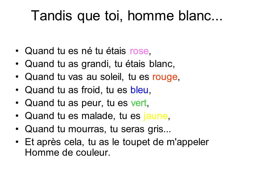 Tandis que toi, homme blanc...