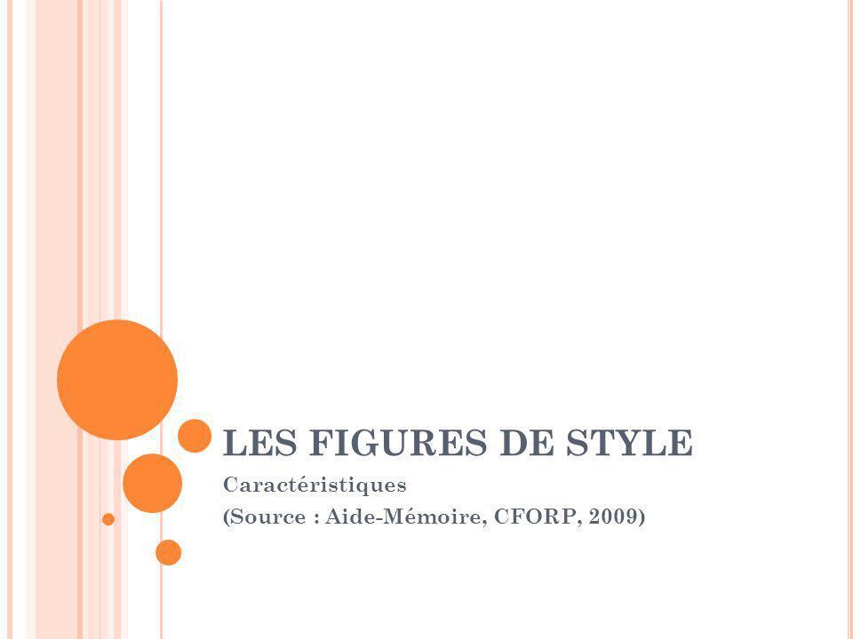 Caractéristiques (Source : Aide-Mémoire, CFORP, 2009)
