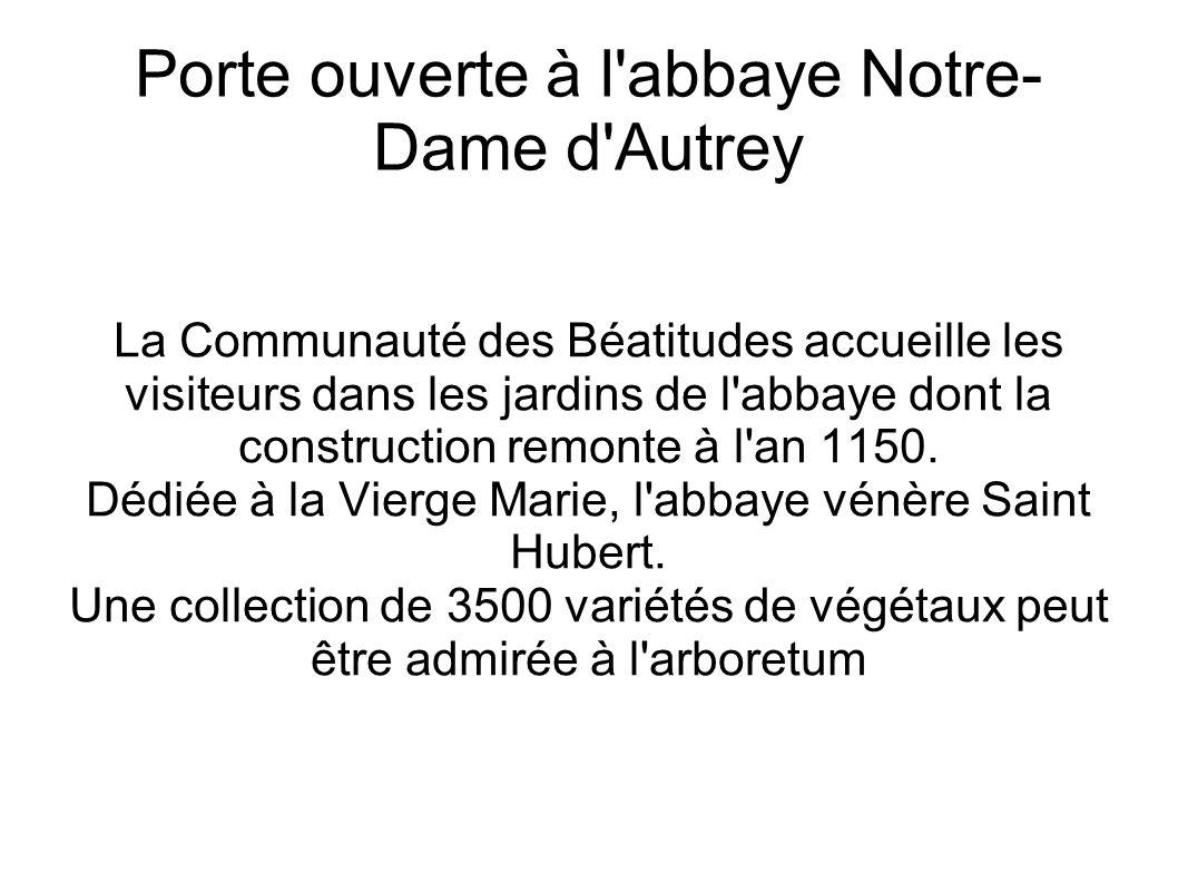 Porte ouverte à l abbaye Notre-Dame d Autrey