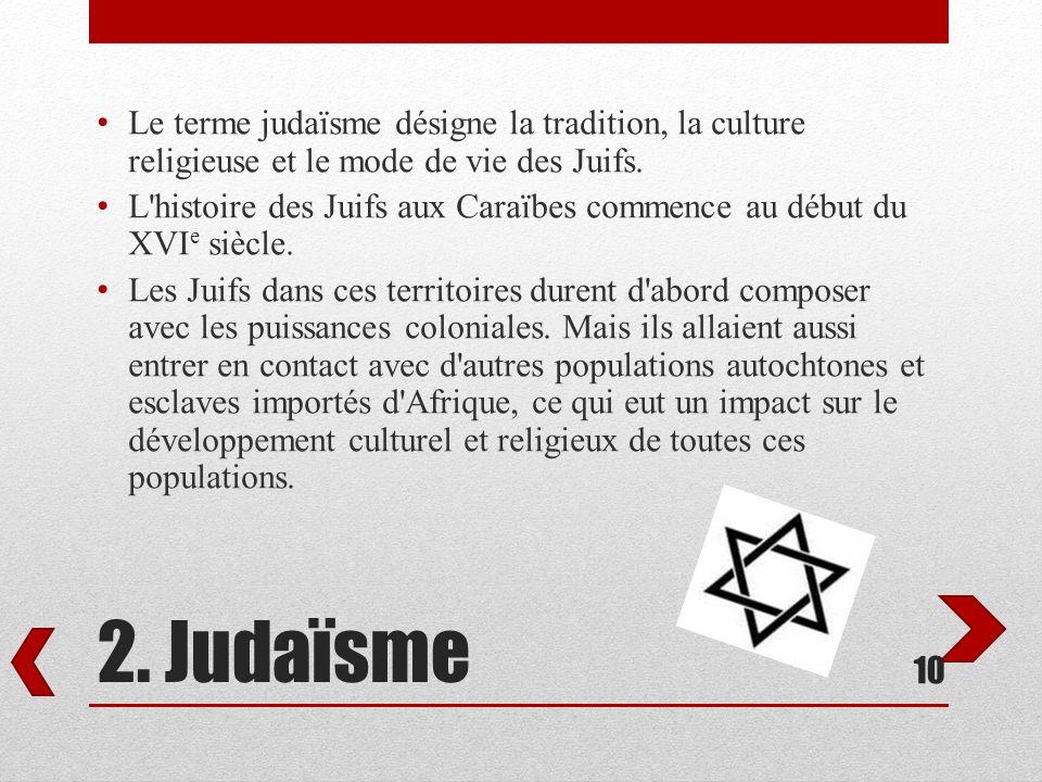 Le terme judaïsme désigne la tradition, la culture religieuse et le mode de vie des Juifs.