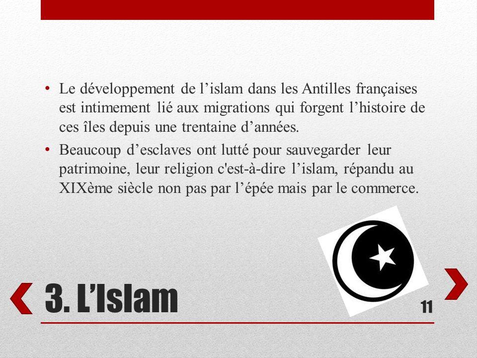 Le développement de l'islam dans les Antilles françaises est intimement lié aux migrations qui forgent l'histoire de ces îles depuis une trentaine d'années.