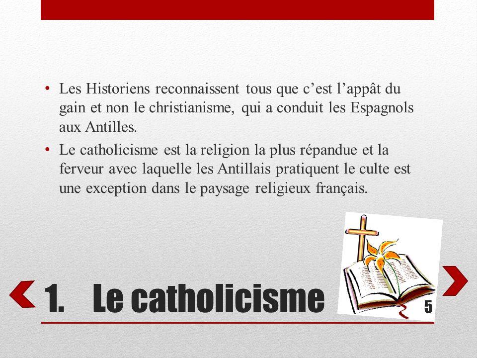 Les Historiens reconnaissent tous que c'est l'appât du gain et non le christianisme, qui a conduit les Espagnols aux Antilles.