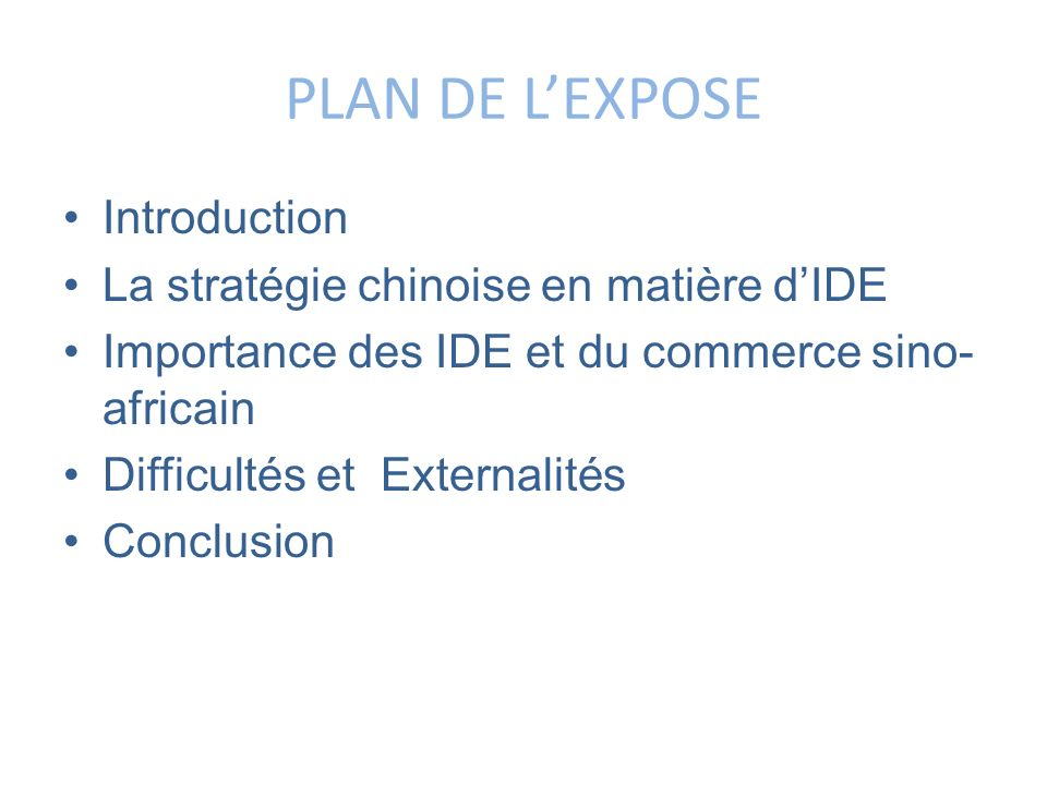 PLAN DE L'EXPOSE Introduction La stratégie chinoise en matière d'IDE