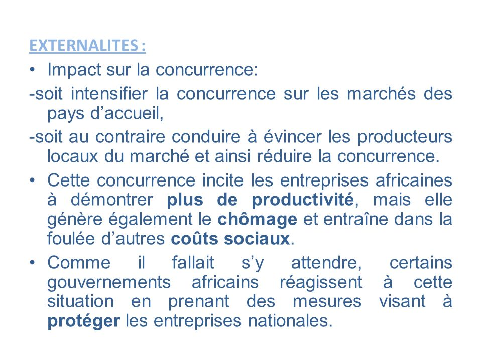 EXTERNALITES : Impact sur la concurrence: -soit intensifier la concurrence sur les marchés des pays d'accueil,