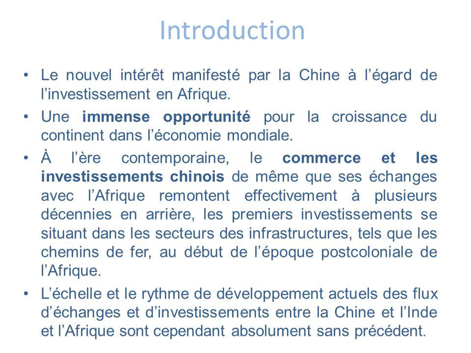 Introduction Le nouvel intérêt manifesté par la Chine à l'égard de l'investissement en Afrique.