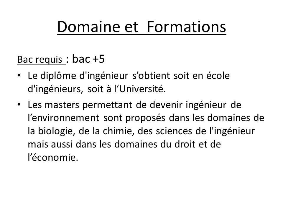 Domaine et Formations Bac requis : bac +5