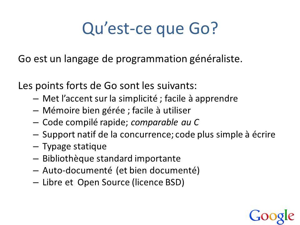 Qu'est-ce que Go Go est un langage de programmation généraliste.