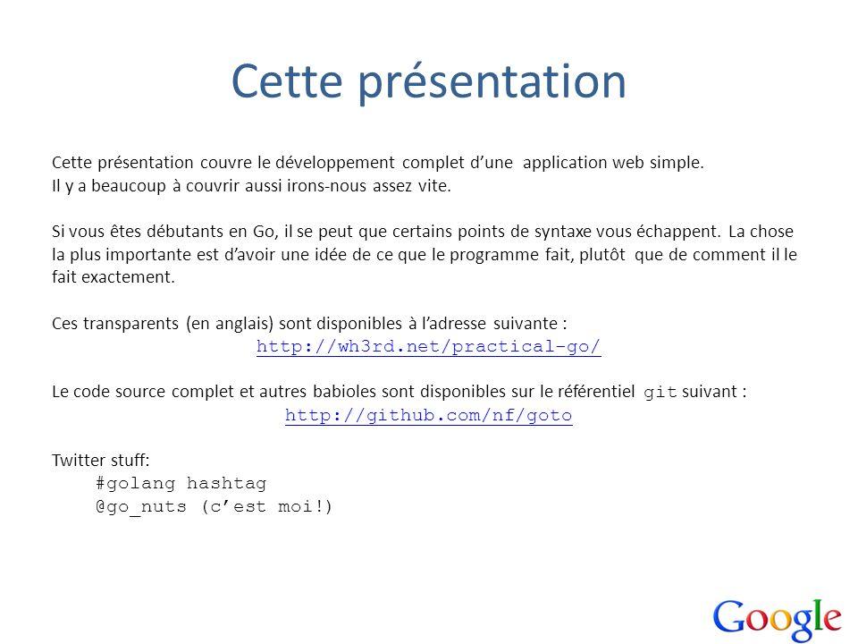 Cette présentation Cette présentation couvre le développement complet d'une application web simple.