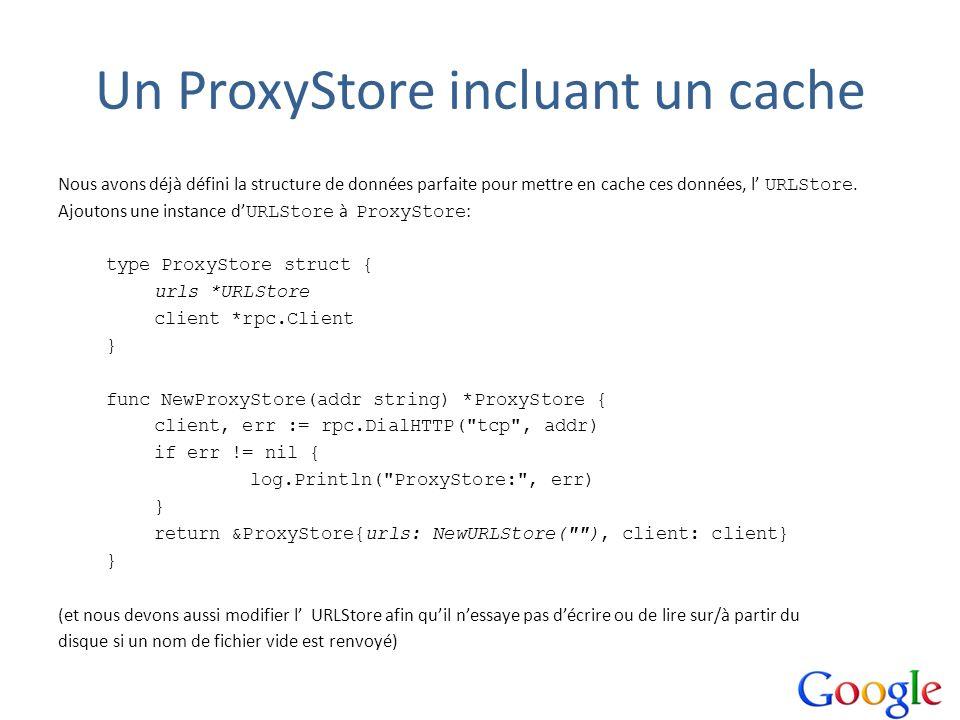Un ProxyStore incluant un cache
