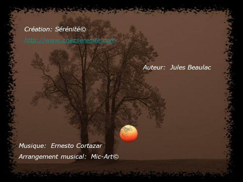 Création: Sérénité© http://www.chezserenite.com. Auteur: Jules Beaulac. Musique: Ernesto Cortazar.