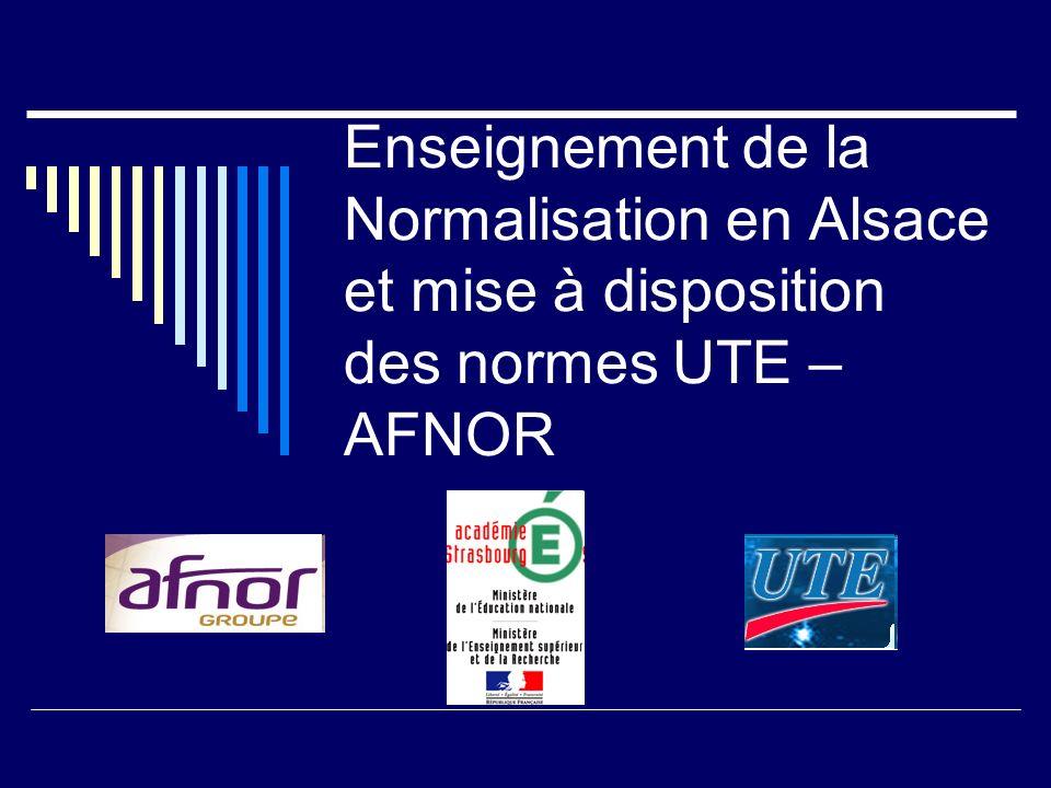 Enseignement de la Normalisation en Alsace et mise à disposition des normes UTE – AFNOR