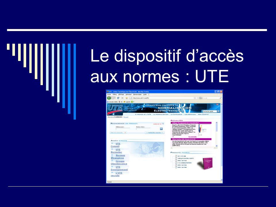 Le dispositif d'accès aux normes : UTE