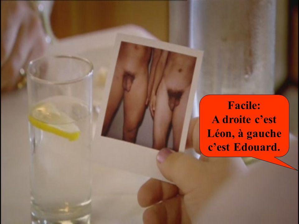 Facile: A droite c'est Léon, à gauche c'est Edouard.