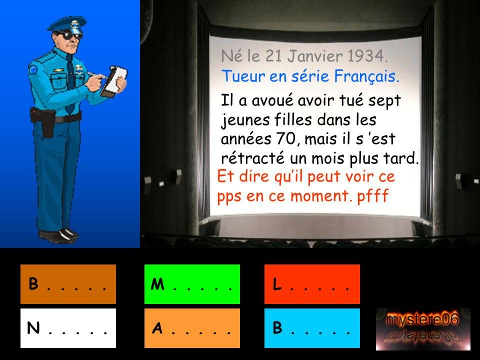 Né le 21 Janvier 1934. Tueur en série Français.