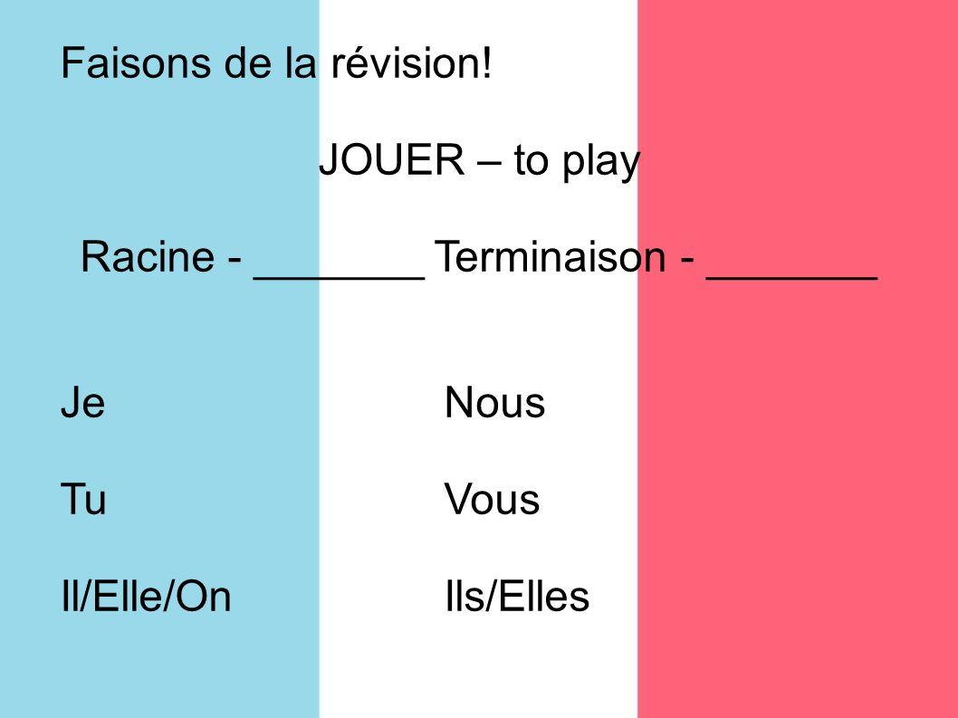 Racine - _______ Terminaison - _______