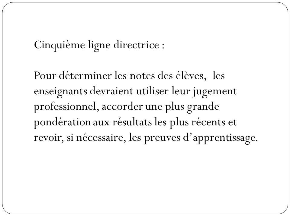 Cinquième ligne directrice :