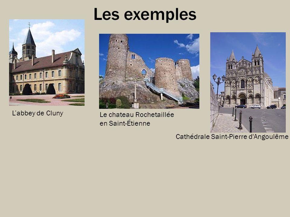 Les exemples L'abbey de Cluny Le chateau Rochetaillée en Saint-Étienne