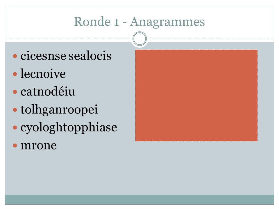 Ronde 1 - Anagrammes cicesnse sealocis lecnoive catnodéiu
