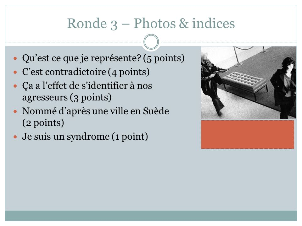 Ronde 3 – Photos & indices