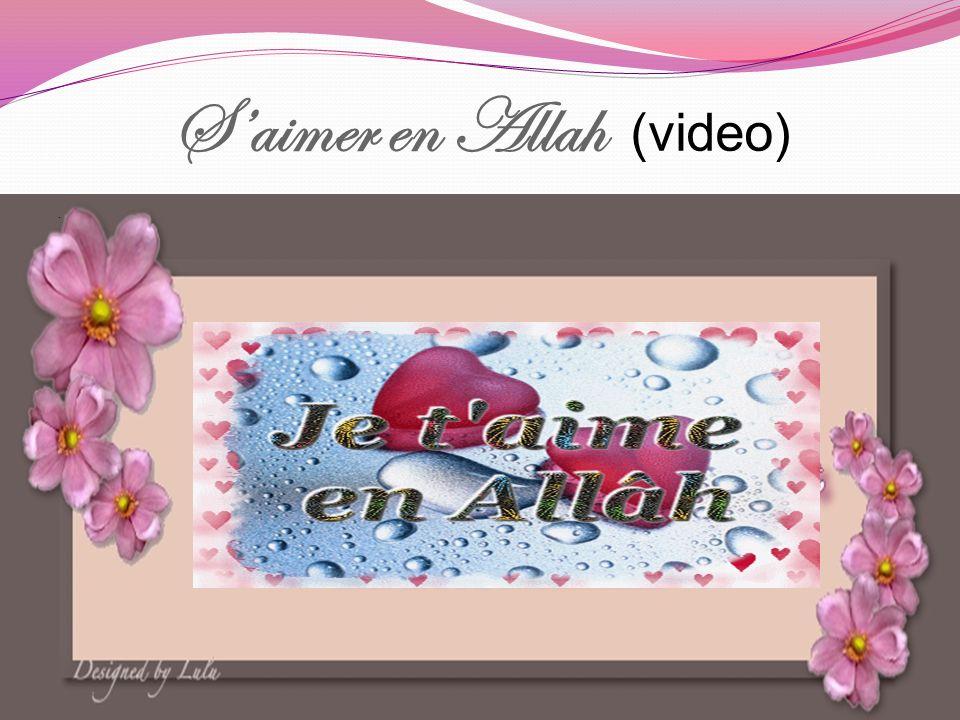 S'aimer en Allah (video)