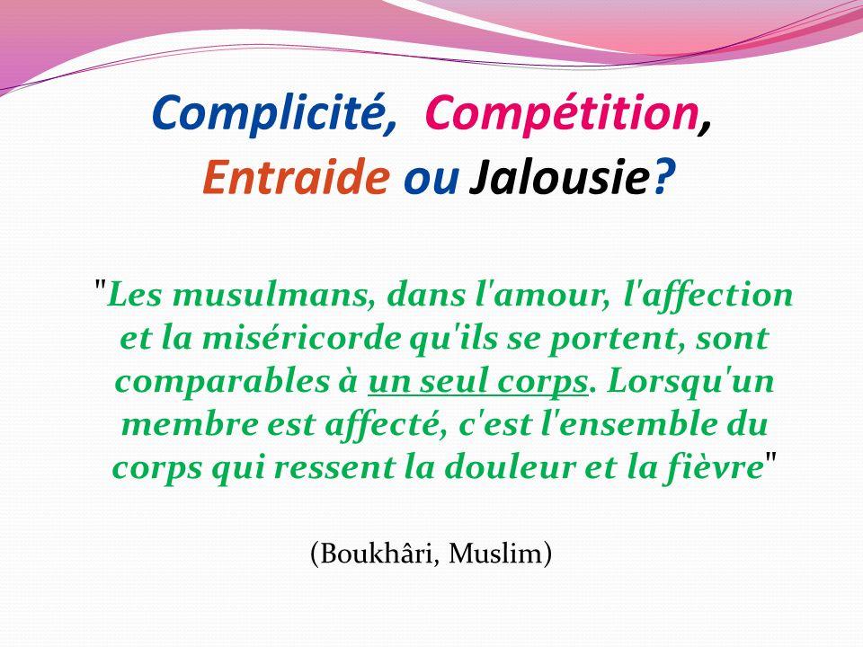 Complicité, Compétition, Entraide ou Jalousie