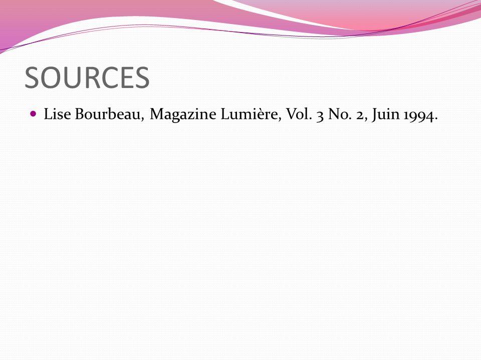 SOURCES Lise Bourbeau, Magazine Lumière, Vol. 3 No. 2, Juin 1994.