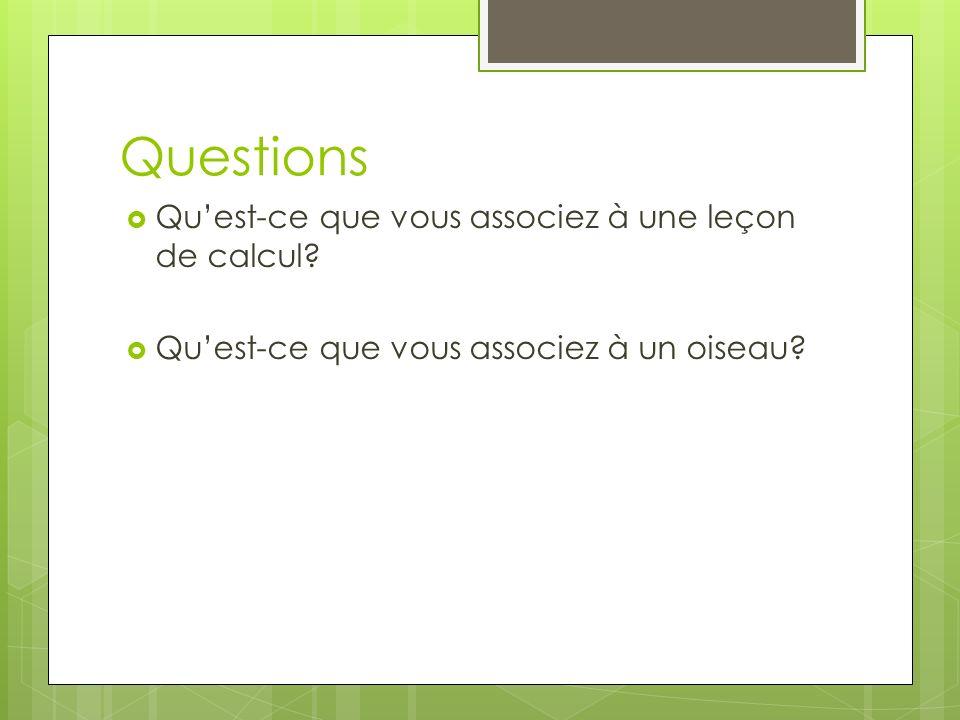 Questions Qu'est-ce que vous associez à une leçon de calcul