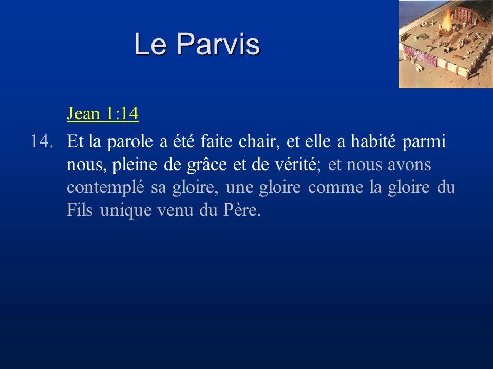 Le Parvis Jean 1:14.