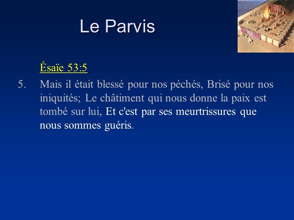 Le Parvis Ésaïe 53:5.