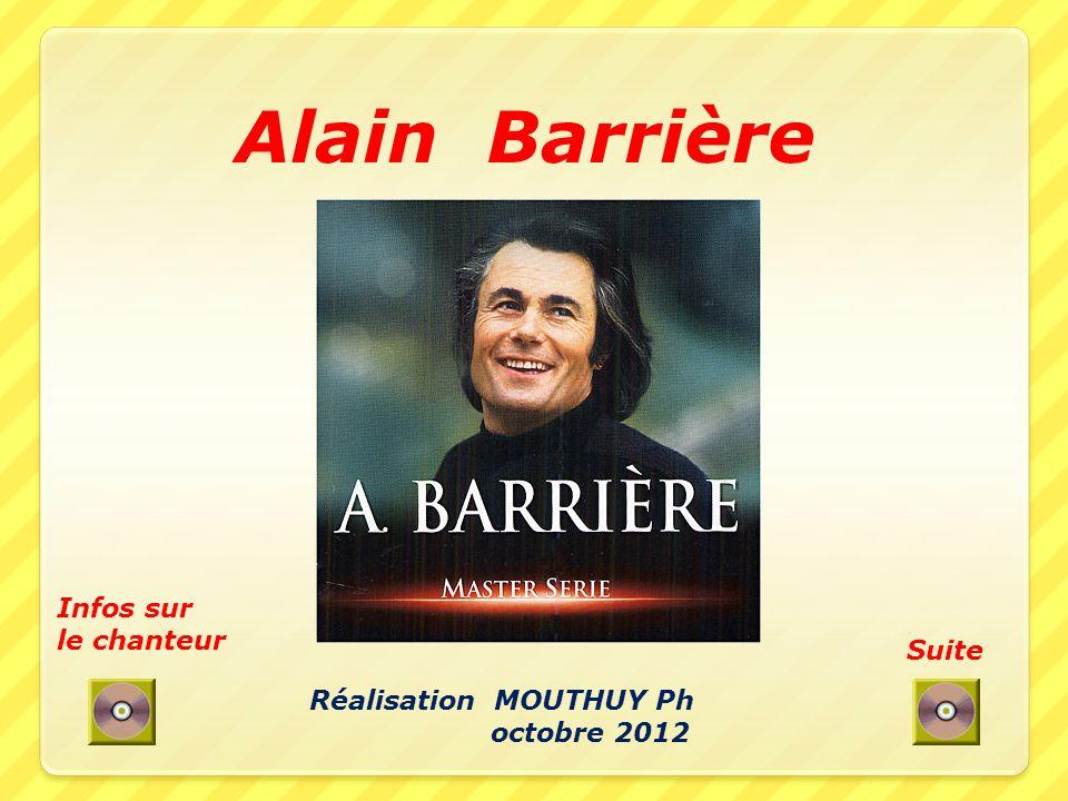 Alain Barrière Infos sur le chanteur Suite Réalisation MOUTHUY Ph
