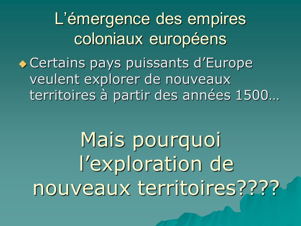 L'émergence des empires coloniaux européens