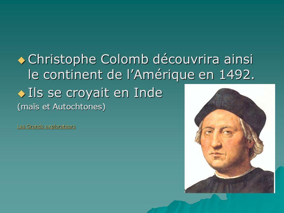Christophe Colomb découvrira ainsi le continent de l'Amérique en 1492.