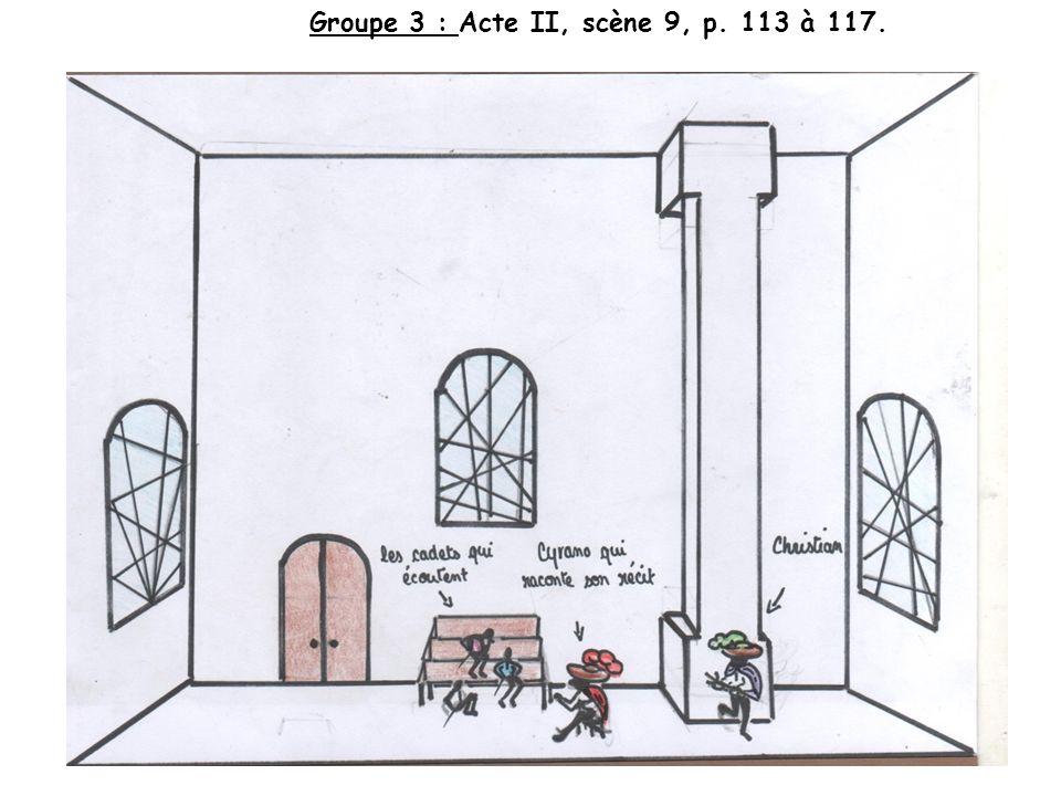 Groupe 3 : Acte II, scène 9, p. 113 à 117.