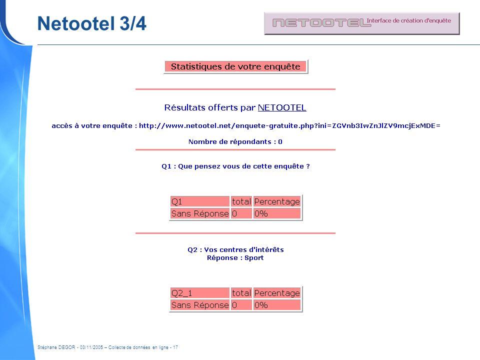 Netootel 3/4 Stéphane DEGOR - 03/11/2005 – Collecte de données en ligne - 17
