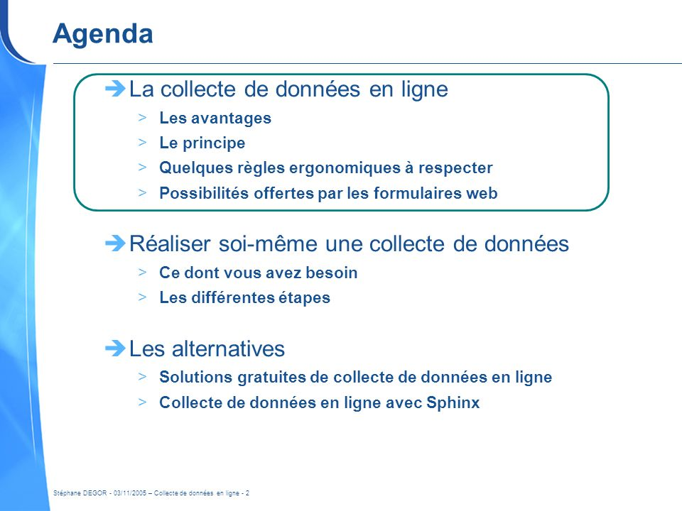 Agenda La collecte de données en ligne