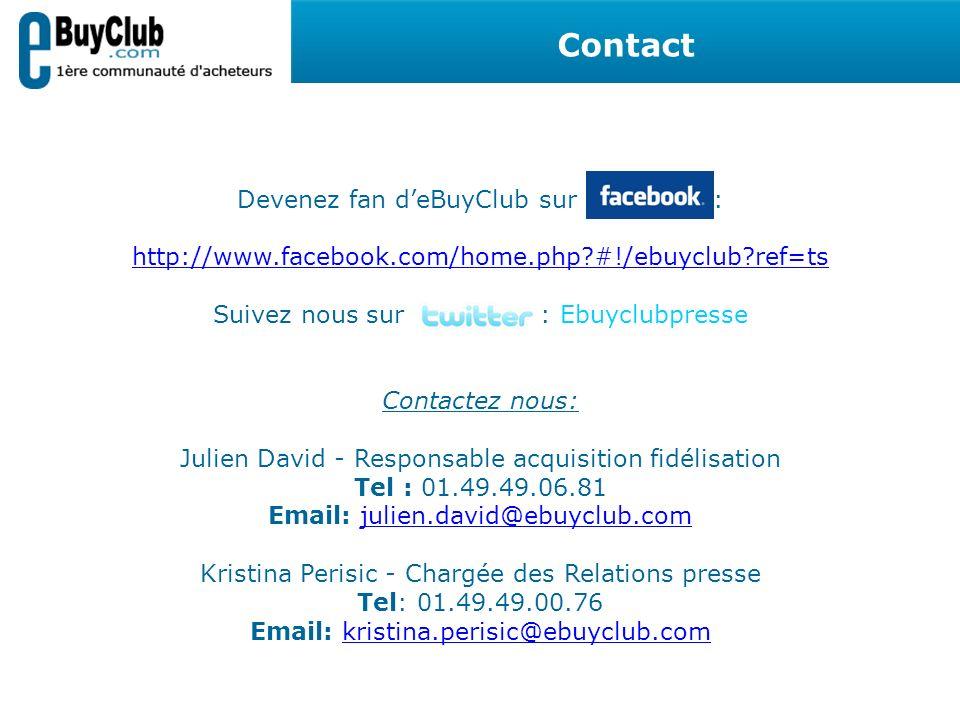 Contact Devenez fan d'eBuyClub sur : http://www.facebook.com/home.php #!/ebuyclub ref=ts.