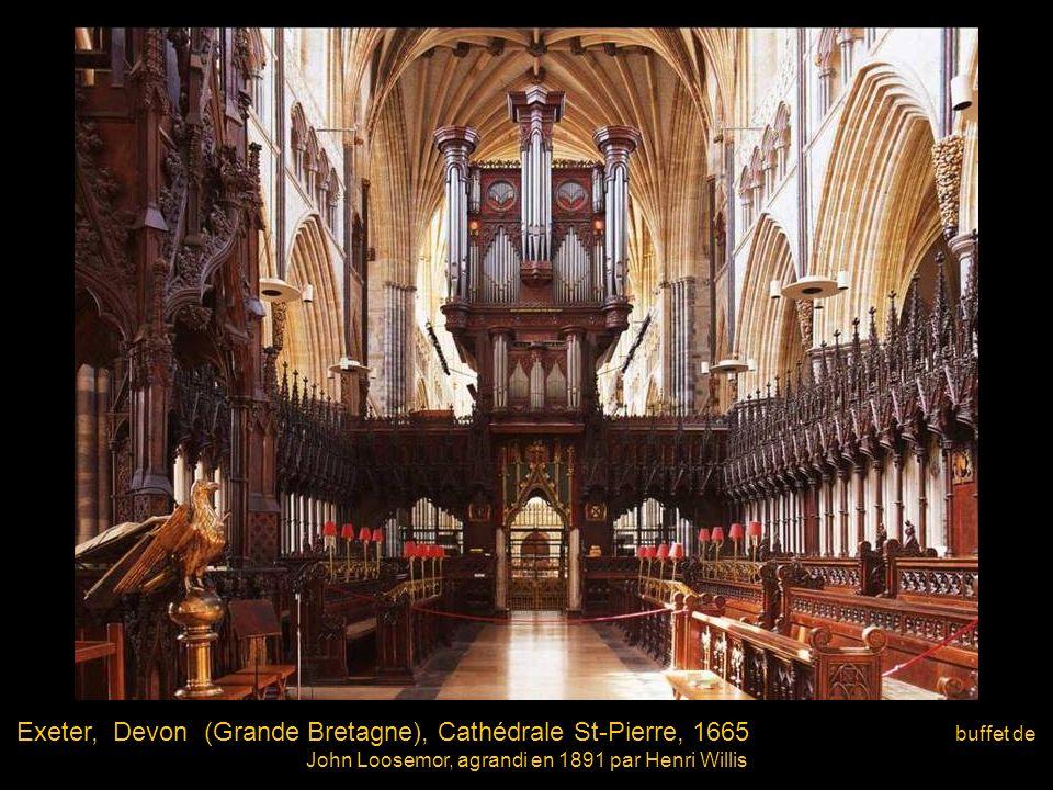 Exeter, Devon (Grande Bretagne), Cathédrale St-Pierre, 1665 buffet de John Loosemor, agrandi en 1891 par Henri Willis