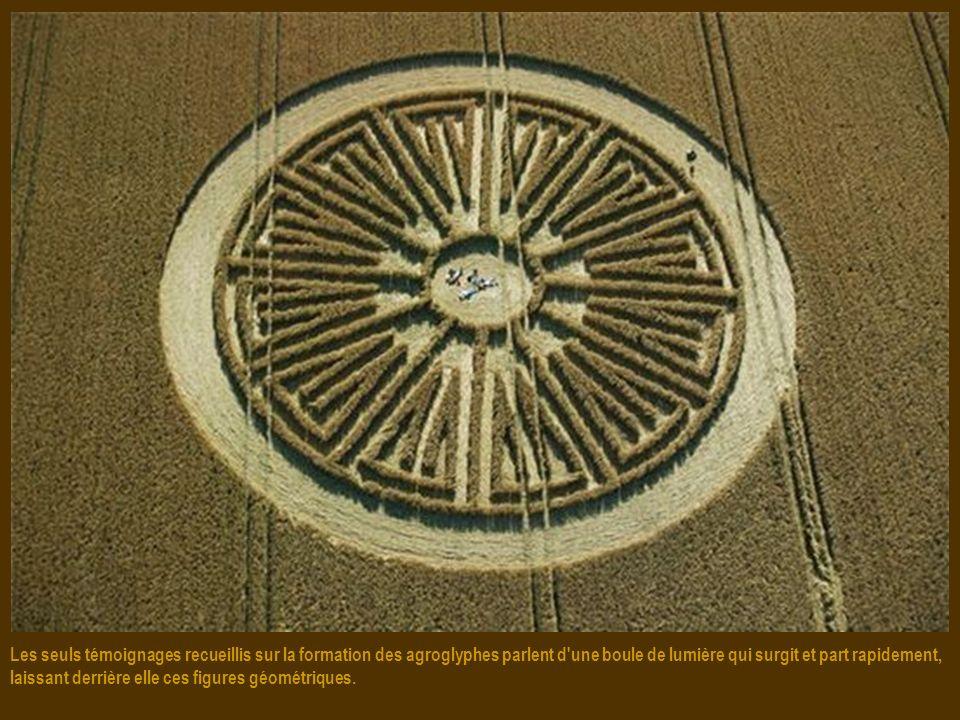 Les seuls témoignages recueillis sur la formation des agroglyphes parlent d une boule de lumière qui surgit et part rapidement, laissant derrière elle ces figures géométriques.