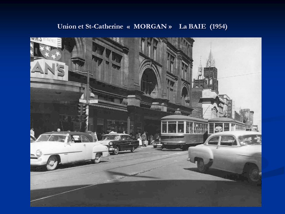 Union et St-Catherine « MORGAN » La BAIE (1954)