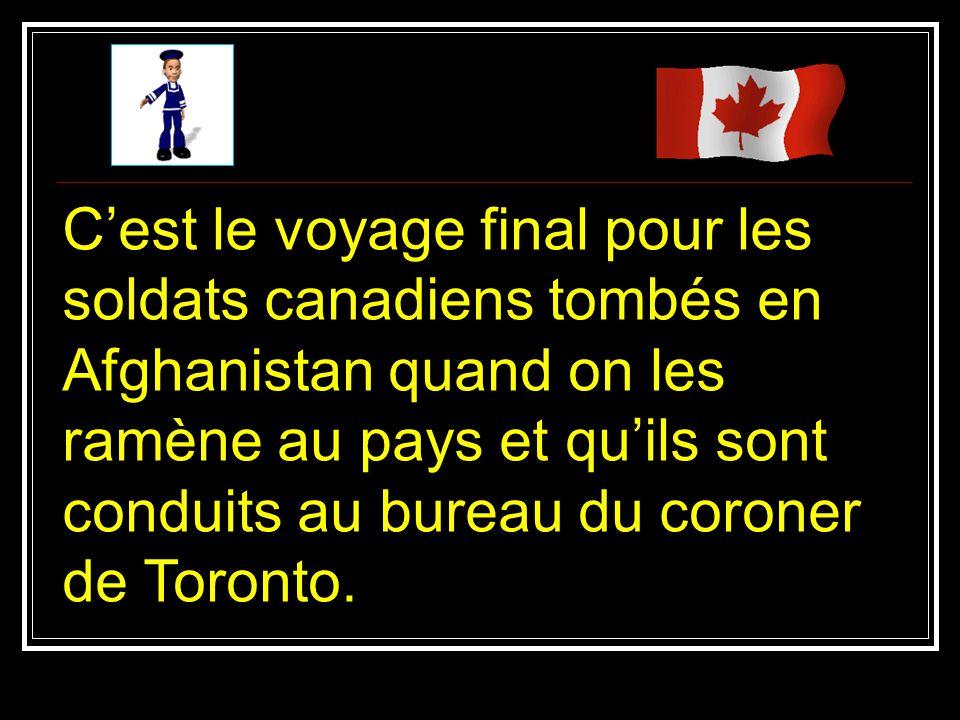 C'est le voyage final pour les soldats canadiens tombés en Afghanistan quand on les ramène au pays et qu'ils sont conduits au bureau du coroner de Toronto.