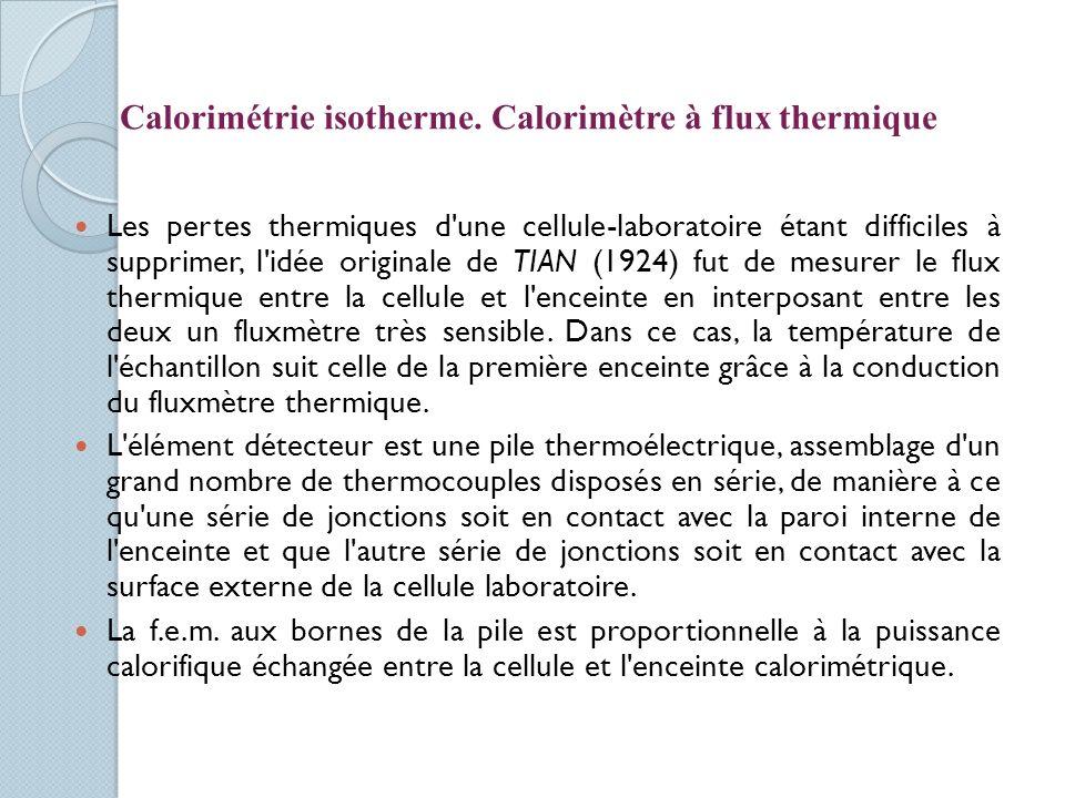 Calorimétrie isotherme. Calorimètre à flux thermique