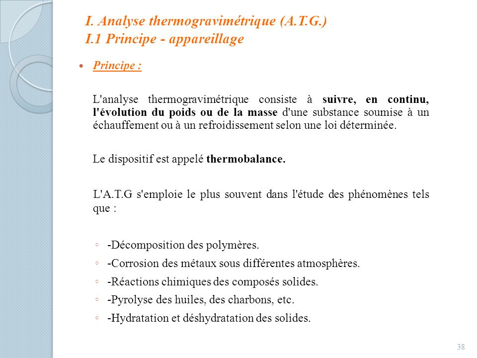 I. Analyse thermogravimétrique (A.T.G.) I.1 Principe - appareillage
