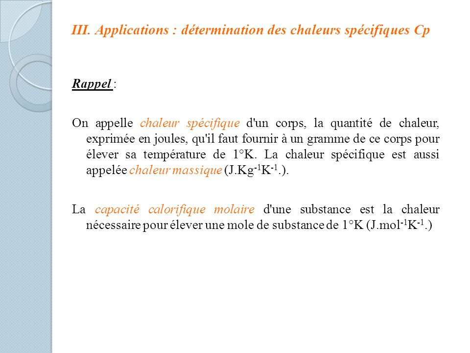 III. Applications : détermination des chaleurs spécifiques Cp
