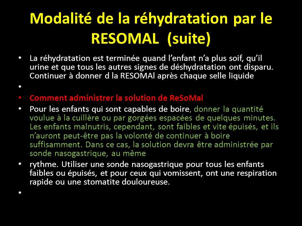Modalité de la réhydratation par le RESOMAL (suite)